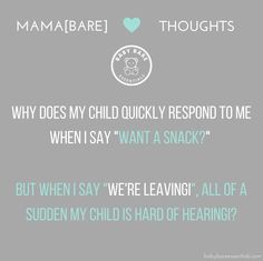 "I think all baby[bare]s have select hearing.  I kid you not we could be ANYWHERE and the second I say anything regarding food... my little one is quick to respond and ready to go!! If I I say ""we're leaving"" or ""let's go"" my child is nowhere to be found. It's as if he can't hear me or I'm speaking in a language he doesn't understand and looks at me with a confused look OR worse a tantrum happens!  SMH!  I gotta figure something out! Cause this whole ignoring mama business is getting out of…"
