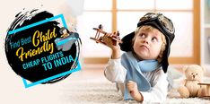 Find Best Child-Friendly Cheap flights to India on Mintfares to fly with your baby. Now the journey will no longer stress you in these airlines. Cheap Flights To India, Cheap Flight Deals, Child Friendly, Stress, Journey, Usa, Children, Baby, Young Children