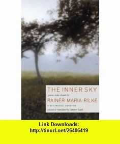 The Inner Sky Poems, Notes, Dreams (9781567923889) Rainer Maria Rilke, Damion Searls , ISBN-10: 1567923887  , ISBN-13: 978-1567923889 ,  , tutorials , pdf , ebook , torrent , downloads , rapidshare , filesonic , hotfile , megaupload , fileserve