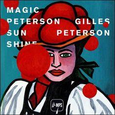 soultrainonline.de - REVIEW: Various – Gilles Peterson: Magic Peterson Sunshine (MPS Records/Edel)!