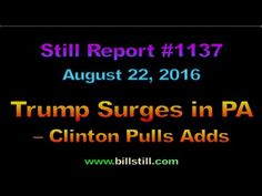 Still Report #1137 – Trump Surges in PA – Clinton Pulls Ads - YouTube
