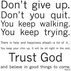 Dont give up! #prolife #prochoice #God #quotes More