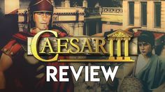 Caesar 3 Review | Classic City Builder Game