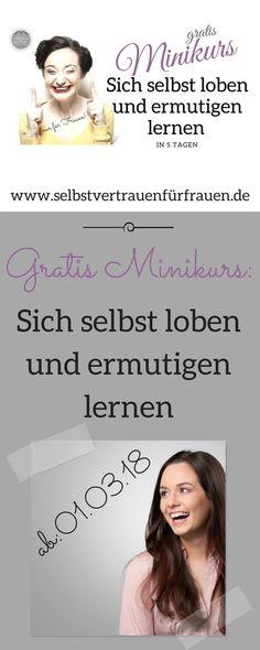 """Mein kostenloser Minikurs hilft Dir als Frau dabei, Dich in Zukunft häufiger zu loben und zu ermutigen, ohne ein schlechtes Gewissen zu haben. Jeden Morgen eine Aufgabe + gratis Workbook und Facebook- Gruppe nur für Teilnehmerinnen! Support und Spaß garantiert! Ich würde mich freuen, wenn Du dabei wärst! """"Eigenlob tut gut""""! ;-) #Selbstliebe, #Selbstvertrauen, #Selbstbewusstsein, #Selbstwert"""