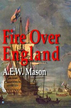 Fire Over England Author: A. E. W. Mason
