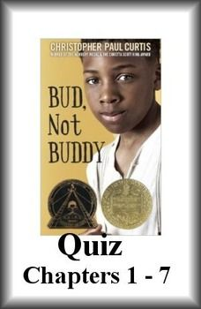 This is a FREE quiz chapters 1 - 7 for Bud, Not Buddy, by Christopher Paul Curtis. It is a free sample and part of a Literature Guide that includes everything you need to teach and assess this novel. It is common core aligned.