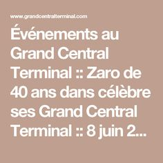 Événements au Grand Central Terminal :: Zaro de 40 ans dans célèbre ses Grand Central Terminal :: 8 juin 2017