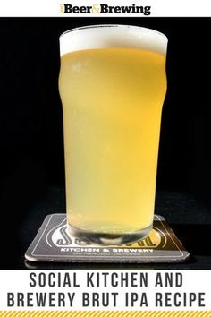 Want to try the beer that everyone's excited about? Here's the recipe for Social Kitchen & Brewery's Brut IPA. Brewing Recipes, Homebrew Recipes, Beer Recipes, Ipa Recipe, Brew Your Own Beer, Craft Ale, Wheat Beer, Homemade Wine, Home Brewing Beer