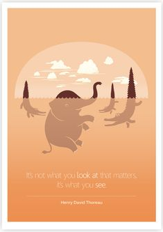 """""""It's not what you look at that matters, it's what you see."""" — Henry David Thoreau / Quote Illustration Project by Tang Yau Hoong"""