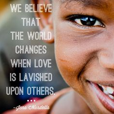 Love brings change to the world.