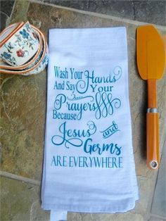 Flour sack tea towel with the saying Wash Your Hands and Say Your Prayers Because Jesus and Germs are Everywhere  The cute and fun graphic image has been transferred by a commercial heat press onto the flour sack kitchen tea towel . The inks will not bleed when washed.  The image measures 8.65 x 6.5.  The white kitchen towel towel is made of 100 % ring spun very absorbent cotton and is long lasting. The towel is a good quality and tightly woven.  The towel measures 28 x 28 and is…