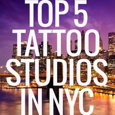 New York City is the top tattooed city in America boasting 277 tattoo shops throughout its five boroughs. With so many shops and artists to choose from, you can pretty much find any desired style ...