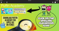 One of the best spelling classroom Apple iOS app available on Puffin Academy app.