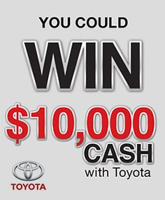 Win $10,000 Cash with Toyota