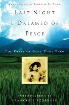 Last Night I Dreamed of Peace: The Diary of Dang Thuy Tram by Dang Thuy Tram