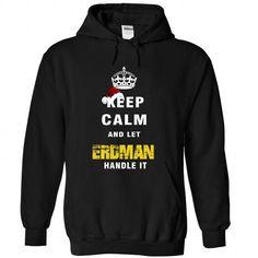 Keep Calm And Let ERDMAN Handle It - #long hoodie #mens t shirt. BEST BUY => https://www.sunfrog.com/Names/Keep-Calm-And-Let-ERDMAN-Handle-It-6463-Black-Hoodie.html?id=60505