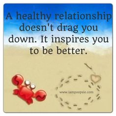 A healthy relationship inspires you to be better #createyourownlife