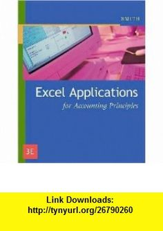G. N. Smiths 3rd(third) edition (Excel Applications for Accounting Principles (Paperback))(2007) G. N. Smith ,   ,  , ASIN: B003OEWOLM , tutorials , pdf , ebook , torrent , downloads , rapidshare , filesonic , hotfile , megaupload , fileserve