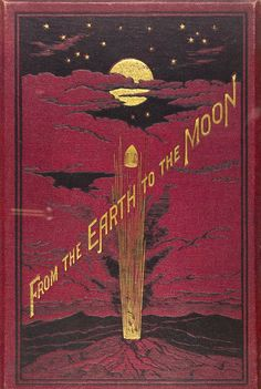 I want a poster of this cover art! So interesting to see this SciFi cover art in the Victorian style. Antique book from the Earth to the Moon by Jules Verne For different products - I picture the moon and stars on its own. Book Cover Art, Book Cover Design, Book Design, Book Art, Layout Design, Design Design, Print Design, Graphic Design, Old Books
