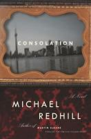 Consolation by Michael Redhill. Looking for a good historical and a contemporary mystery? Look no further. Consolation has it all! #summerreading #summerreads #mystery #Canadian