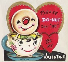 please do-nut say 'no' - vintage valentine. Coffee & a donut perfect match!