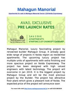 Apartments for sale in mahagun manorial sector 128 noida expressway-Mahagun Manorial, luxury fascinating project by renowned builder Mahagun Group. It already gave wide range of projects in Noida region as residential apartments.For more info visit http://www.mahagunsmanorial.in/ or call  0120-3803029