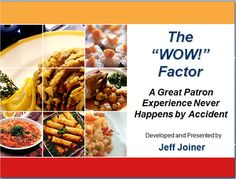 The WOW! Factor: A Great Patron Experience Never Happens by Accident
