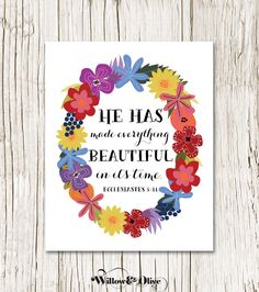 HE HAS MADE EVERYTHING BEAUTIFUL Bible Verse Art Print