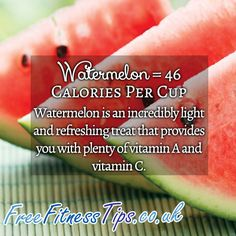 Watermelon contains just 46 calories per cup and is both light and refreshing. It also provides you with plenty of vitamin A and vitamin C.  http://www.pinterest.com/freefitnesstips/