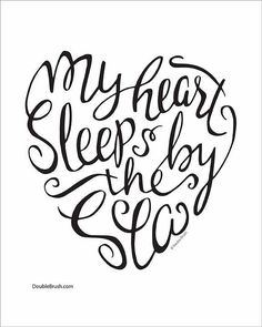 """The perfect contemporary beach decor print for your wall. Our unique modern calligraphy design """"My heart sleeps by the sea"""" is a wonderful gift for yourself or someone who loves the ocean and sea. Pri"""