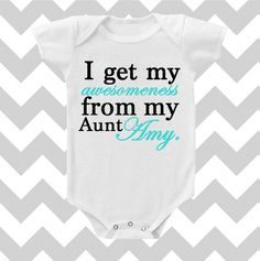 I get my Awesomeness from my Aunt CUSTOMIZE NAME Baby Neutral Onesie by Simply Chic Baby Boutique