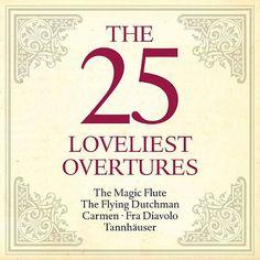The 25 Loveliest Overtures - The Magic Flute - The Flying Dutchman - Carmen - Fra Diavolo - Tannhäuser-Various Artists-Berlin Classics