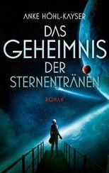 Anke Höhl-Kayser: Das Geheimnis der Sternentränen | SL Leselust