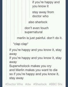 ALLOW ME TO SING YOU THE SONG OF MY PEOPLE. Besides doctor who. I'm not putting myself through that<<< it's too late for me, I've finished Sherlock, I'm rewatching Merlin, I've started supernatural and I've finished doctor who. for the second time. Destiel, Johnlock, Fandoms Unite, My Tumblr, Tumblr Posts, Superwholock, Lying Game, Nos4a2, Isak & Even