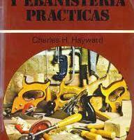 Carpintería Y Ebanistería Prácticas Por Charles H. Hayward -PDF-