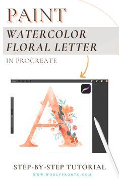 Lettering Guide, Lettering Tutorial, Watercolor Flowers Tutorial, Floral Watercolor, Floral Letters, Ipad Art, Illustration, Digital Art, Design Tutorials