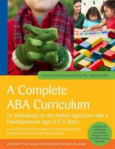 A complete ABA curriculum for individuals on the autism spectrum with a developmental age of years: A step-by-step treatment manual including supporting materials for teaching 140 beginning skills. by Julie Knapp & Carolline Turnbull. Teaching Skills, Teaching Strategies, Teaching Materials, Children With Autism, Working With Children, Behavior Analyst, Receptive Language, Developmental Disabilities, Autism Spectrum Disorder