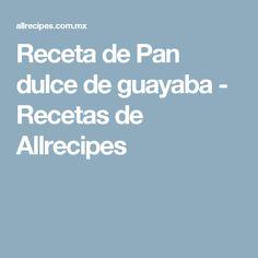 Receta de Pan dulce de guayaba - Recetas de Allrecipes