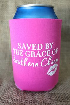 Saved By the Grace of Southern Charm Koozie