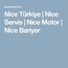 Nice Türkiye   Nice Servis   Nice Motor   Nice Bariyer