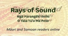 Rays of Sound Haere mai, afio mai, welcome to our digital audio bookshelf - bringing you rays of sound from across the Pacific and beyond. Choose a language from the menu at the top and start. Language, Learning, Maori, Studying, Speech And Language, Teaching, Language Arts