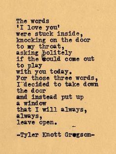 a window that i will always, always leave open... Tyler Knott Gregson ... Typewriter Series #423
