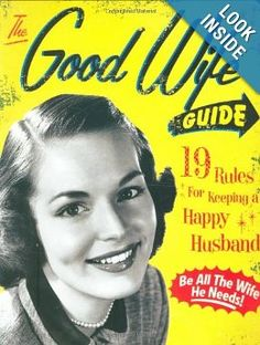 The Good Wife Guide: 19 Rules for Keeping a Happy Husband: Ladies' Homemaker Monthly: 9781933662855: Amazon.com: Books