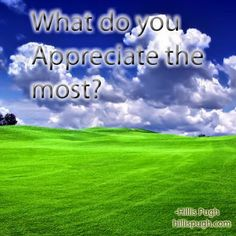 What to you appreciate the most?