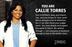 I took Zimbio's 'Grey's Anatomy' personality quiz and I'm Callie Torres! Who are you?