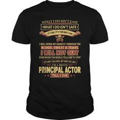 PRINCIPAL-ACTOR***How to ?  1. Select color  2. Click the ADD TO CART button  3. Select your Preferred Size Quantity and Color  4. CHECKOUT!   If You dont like this shirt you can use the SEARCH BOX and find the Custom Shirt with your Name!!job title