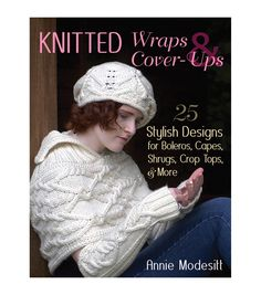 Annie Modesitt Knitted Wraps & Cover - Ups Knitting Book