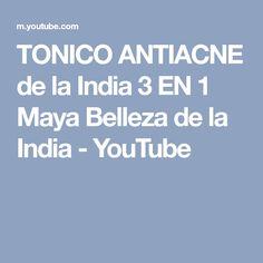 TONICO ANTIACNE de la India 3 EN 1 Maya Belleza de la India - YouTube