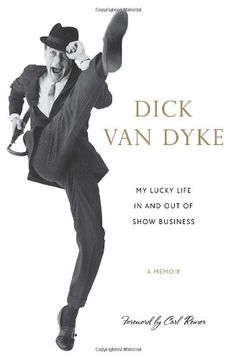 "Read ""My Lucky Life In and Out of Show Business A Memoir"" by Dick Van Dyke available from Rakuten Kobo. A heartfelt memoir from one of Hollywood's greatest icons Dick Van Dyke, indisputably one of the greats of the golden ag. Good Books, Books To Read, My Books, Story Books, Carl Reiner, Mary Tyler Moore, Television Program, Director, Historical Fiction"