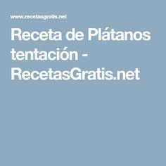 Receta de Plátanos tentación - RecetasGratis.net